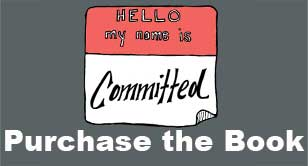 Hello my name is Committed: Purchase the Book