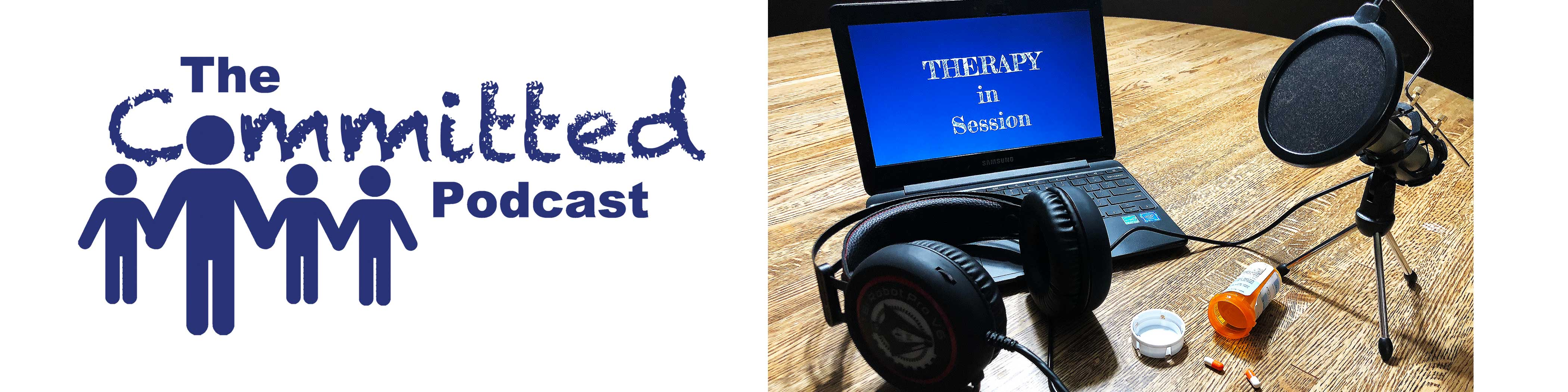 The Committed Podcast logo next to picture of headphones, microphone, laptop with screen that says